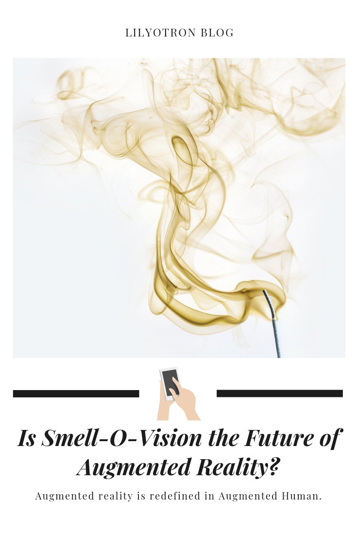 Is Smell-O-Vision the future of AR?